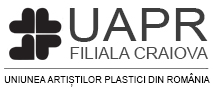 UNIUNEA ARTIȘTILOR PLASTICI DIN ROMÂNIA | filiala CRAIOVA